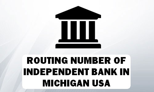Routing Number of INDEPENDENT BANK MICHIGAN