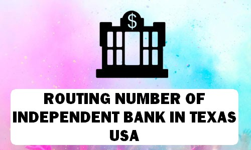 Routing Number of INDEPENDENT BANK TEXAS
