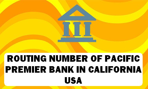 Routing Number of PACIFIC PREMIER BANK CALIFORNIA