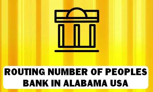 Routing Number of PEOPLES BANK ALABAMA