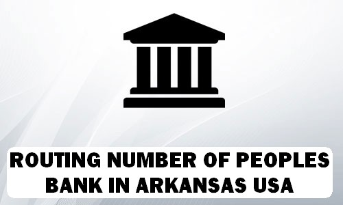 Routing Number of PEOPLES BANK ARKANSAS