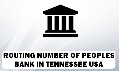 Routing Number of PEOPLES BANK TENNESSEE