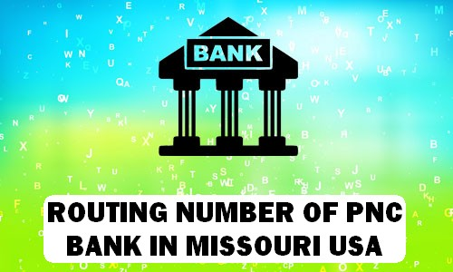 Routing Number of PNC BANK MISSOURI