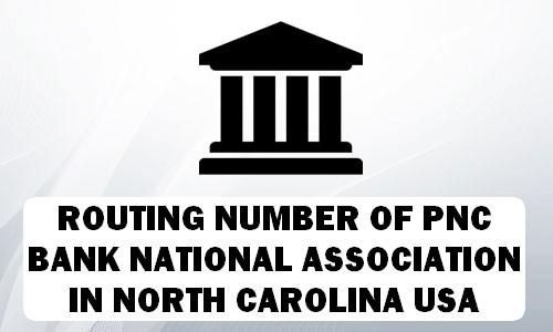 Routing Number of PNC BANK, NATIONAL ASSOCIATION NORTH CAROLINA