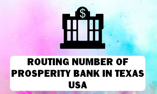Routing Number of PROSPERITY BANK TEXAS