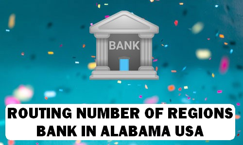 Routing Number of REGIONS BANK ALABAMA