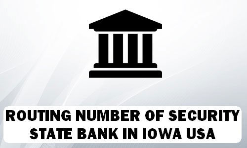 Routing Number of SECURITY STATE BANK IOWA