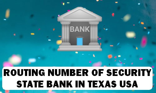 Routing Number of SECURITY STATE BANK TEXAS