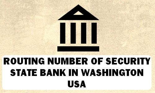 Routing Number of SECURITY STATE BANK WASHINGTON
