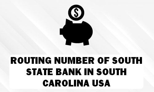 Routing Number of SOUTH STATE BANK SOUTH CAROLINA