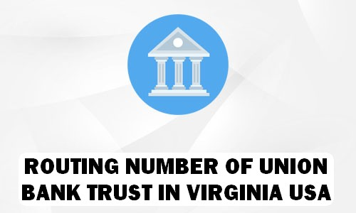 Routing Number of UNION BANK & TRUST VIRGINIA