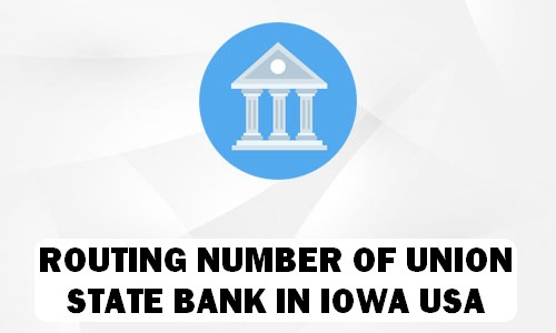 Routing Number of UNION STATE BANK IOWA