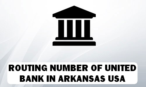 Routing Number of UNITED BANK ARKANSAS