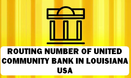 Routing Number of UNITED COMMUNITY BANK LOUISIANA