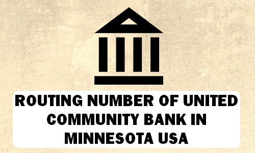 Routing Number of UNITED COMMUNITY BANK MINNESOTA