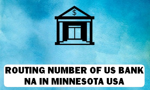 Routing Number of US BANK NA MINNESOTA