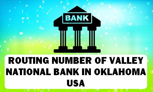 Routing Number of VALLEY NATIONAL BANK OKLAHOMA