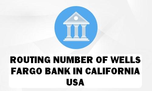 Routing Number of WELLS FARGO BANK CALIFORNIA