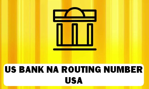 US Bank NA Routing Number